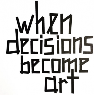 When Decisions Become Art